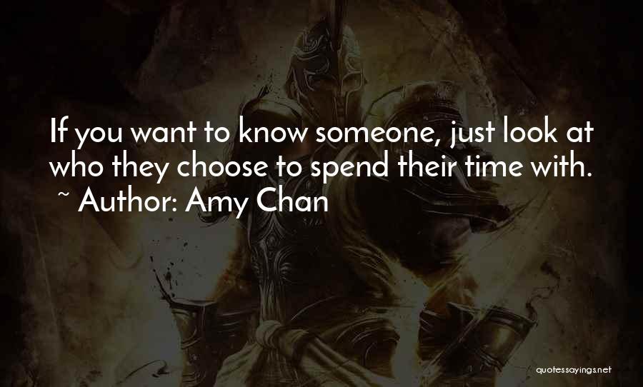 Spend Time With Someone Quotes By Amy Chan