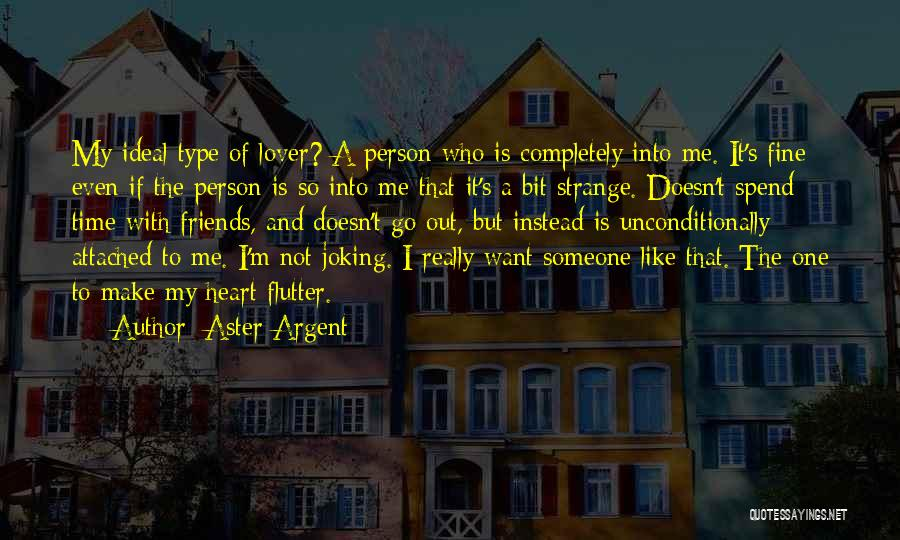 Spend Time With Someone Quotes By Aster Argent
