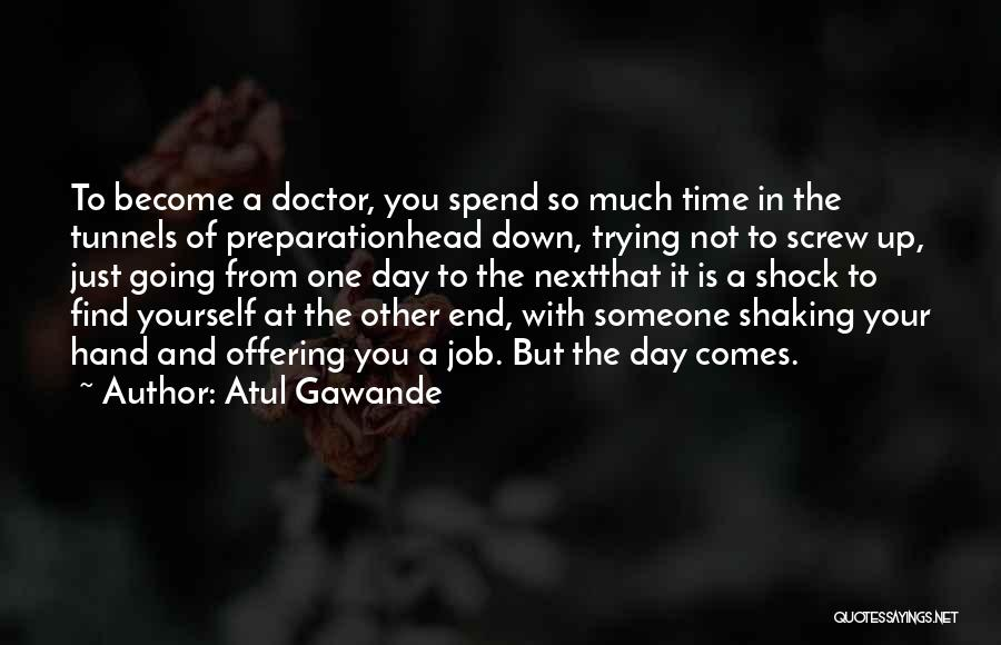 Spend Time With Someone Quotes By Atul Gawande