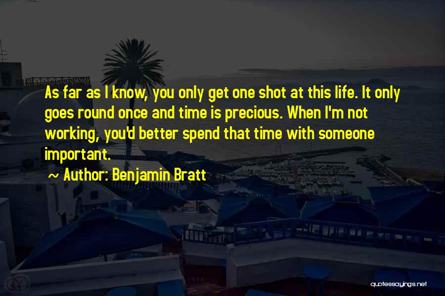 Spend Time With Someone Quotes By Benjamin Bratt