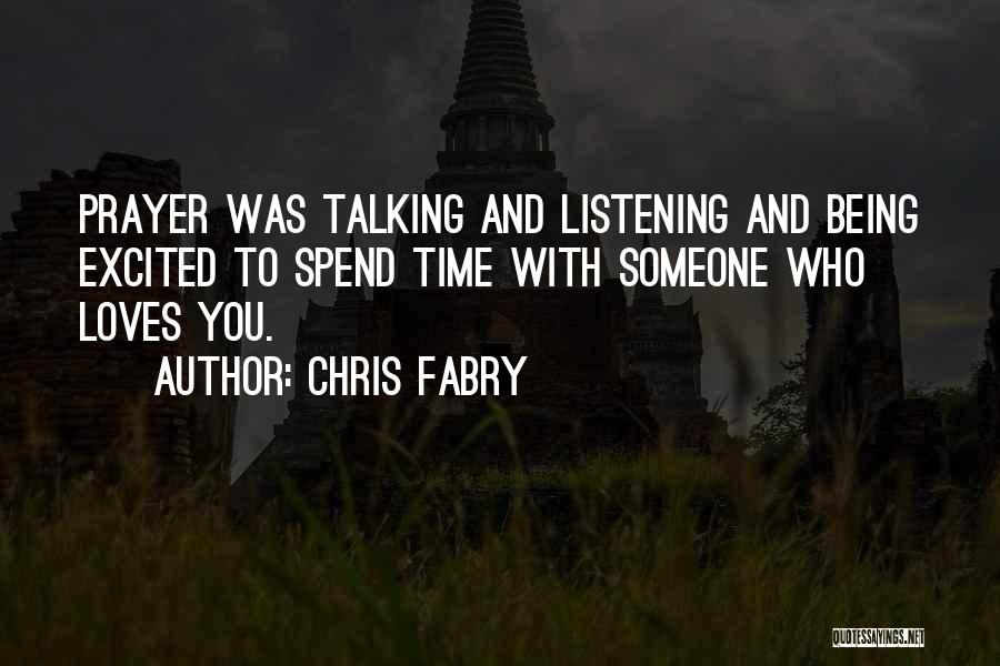Spend Time With Someone Quotes By Chris Fabry