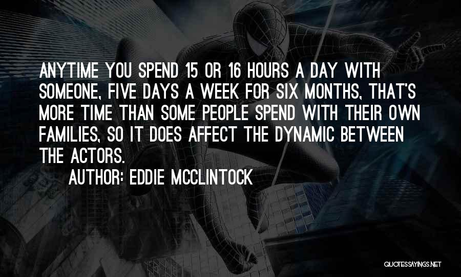 Spend Time With Someone Quotes By Eddie McClintock