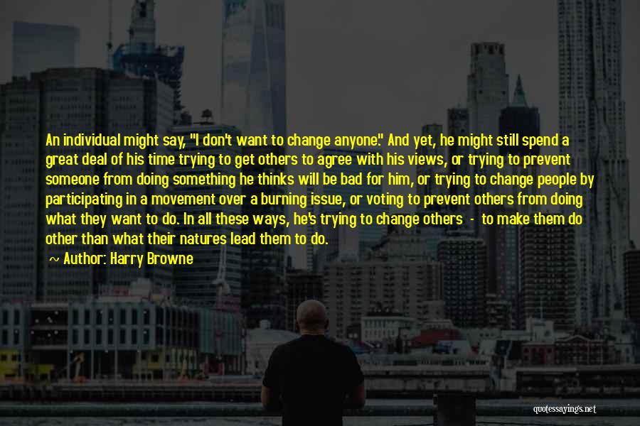 Spend Time With Someone Quotes By Harry Browne