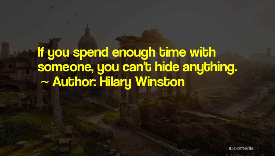 Spend Time With Someone Quotes By Hilary Winston