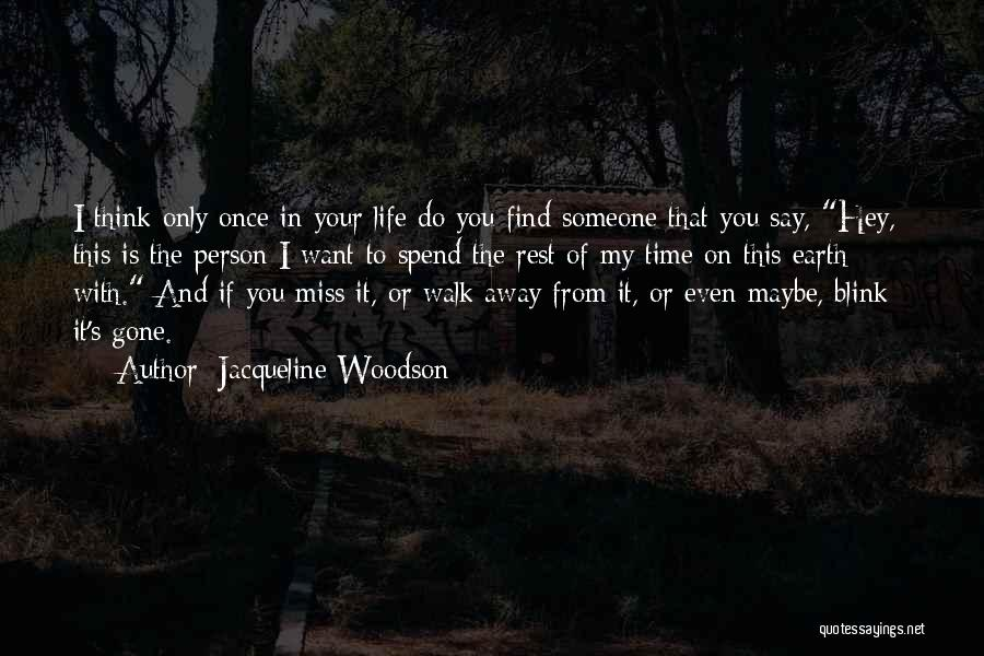 Spend Time With Someone Quotes By Jacqueline Woodson