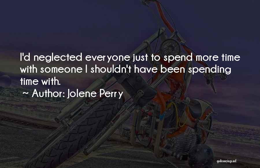 Spend Time With Someone Quotes By Jolene Perry