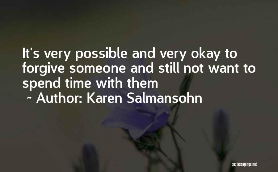 Spend Time With Someone Quotes By Karen Salmansohn