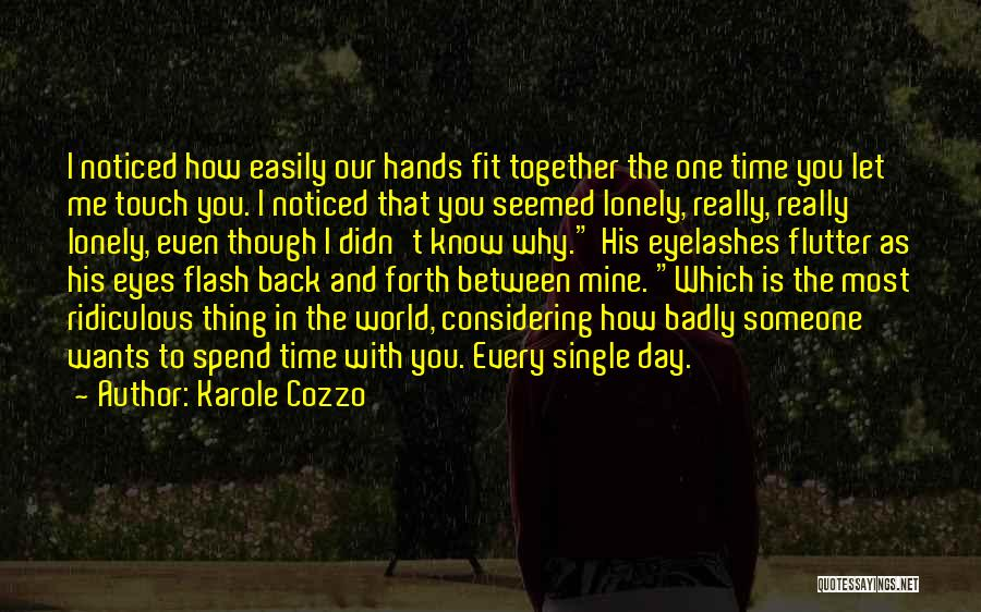 Spend Time With Someone Quotes By Karole Cozzo
