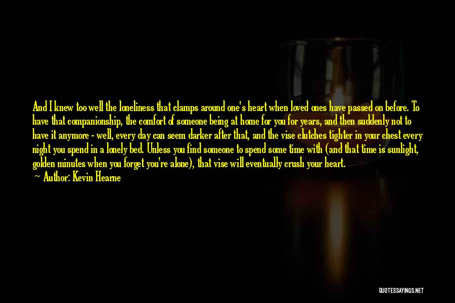 Spend Time With Someone Quotes By Kevin Hearne