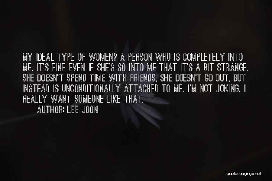 Spend Time With Someone Quotes By Lee Joon