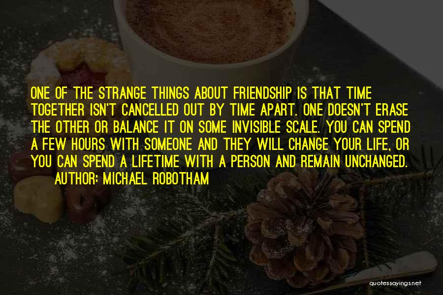 Spend Time With Someone Quotes By Michael Robotham