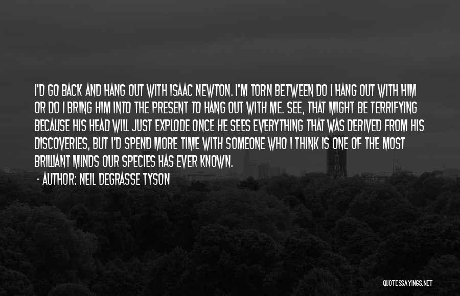 Spend Time With Someone Quotes By Neil DeGrasse Tyson