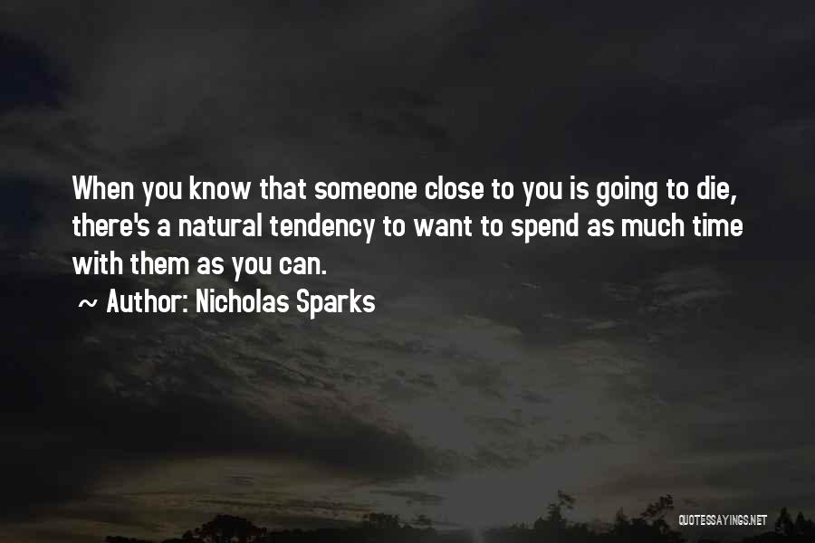 Spend Time With Someone Quotes By Nicholas Sparks