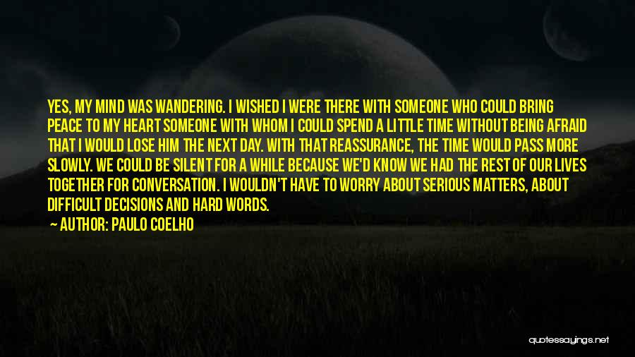 Spend Time With Someone Quotes By Paulo Coelho