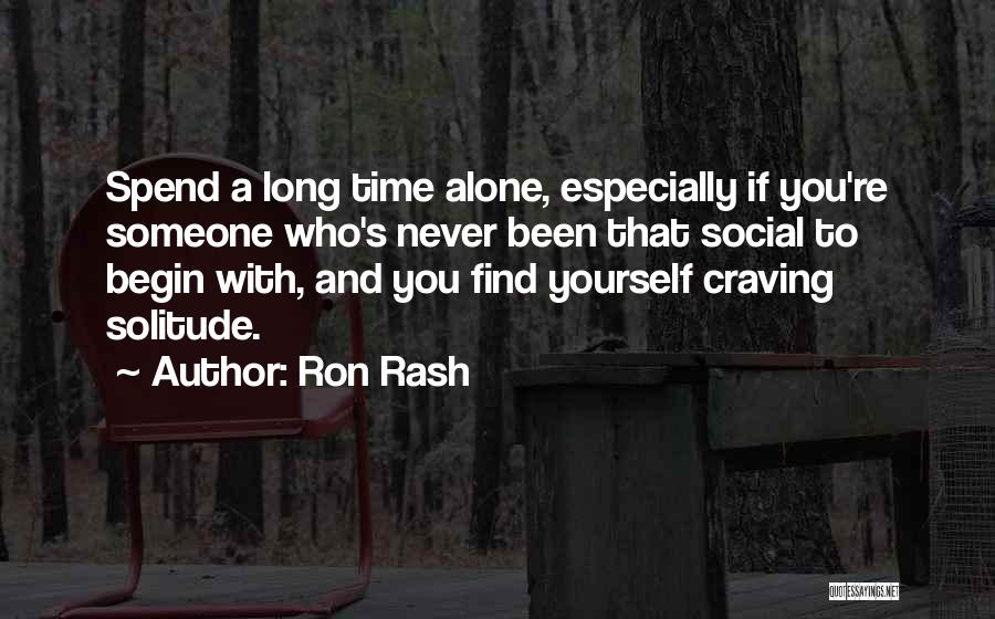 Spend Time With Someone Quotes By Ron Rash