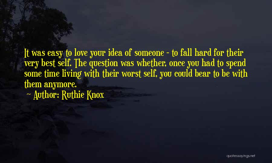 Spend Time With Someone Quotes By Ruthie Knox