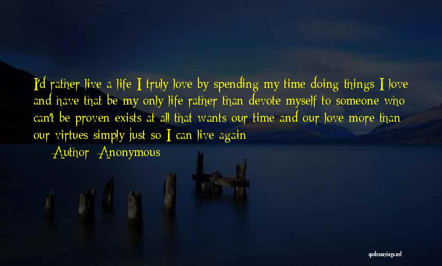 Spending All My Time Quotes By Anonymous