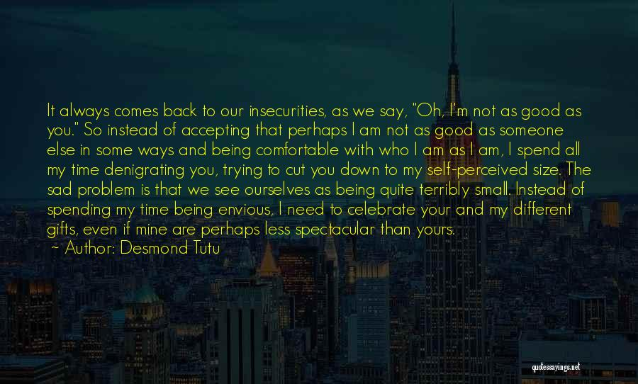 Spending All My Time Quotes By Desmond Tutu