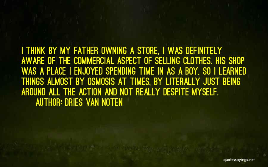 Spending All My Time Quotes By Dries Van Noten