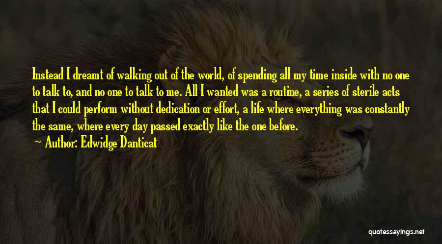 Spending All My Time Quotes By Edwidge Danticat
