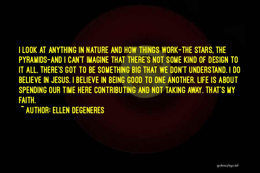 Spending All My Time Quotes By Ellen DeGeneres