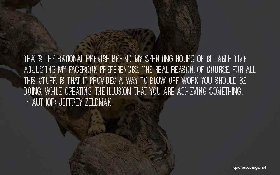 Spending All My Time Quotes By Jeffrey Zeldman