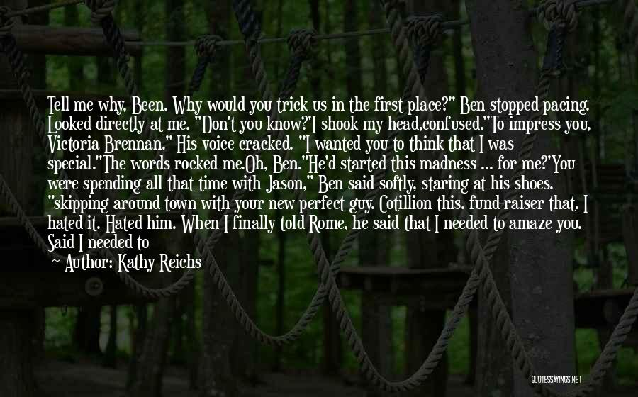 Spending All My Time Quotes By Kathy Reichs