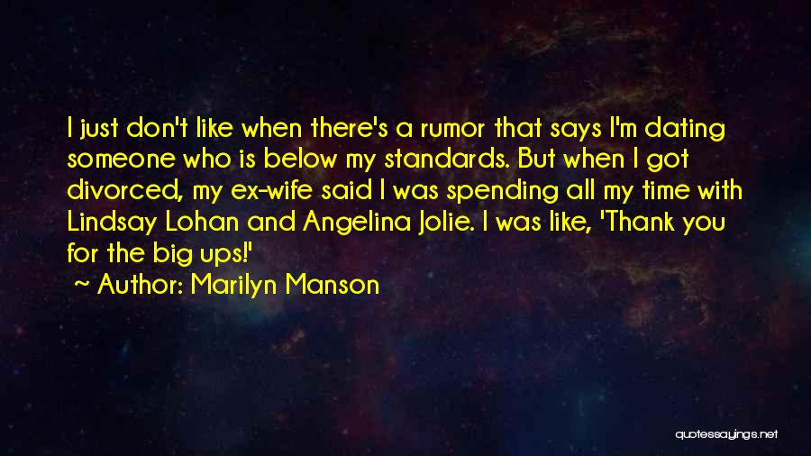 Spending All My Time Quotes By Marilyn Manson