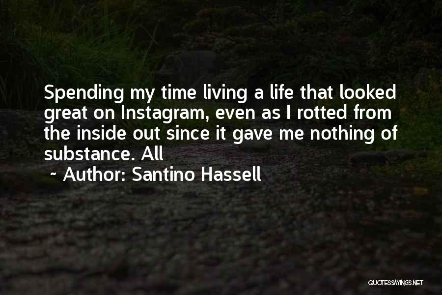 Spending All My Time Quotes By Santino Hassell