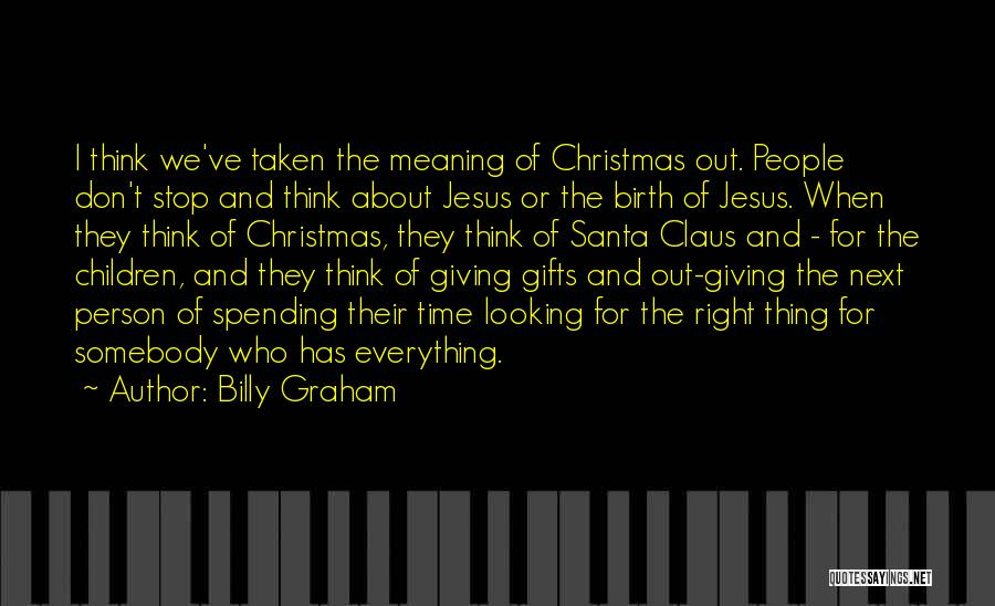Spending Christmas With Jesus Quotes By Billy Graham