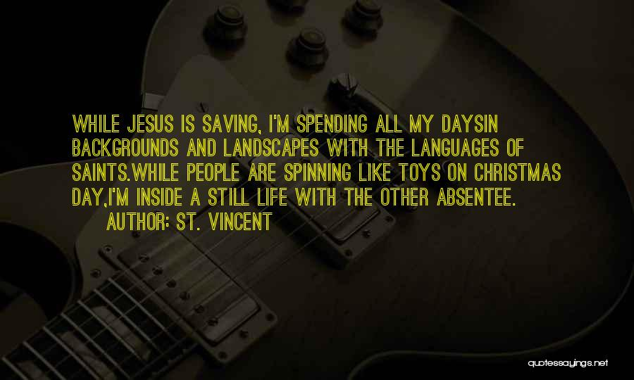 Spending Christmas With Jesus Quotes By St. Vincent