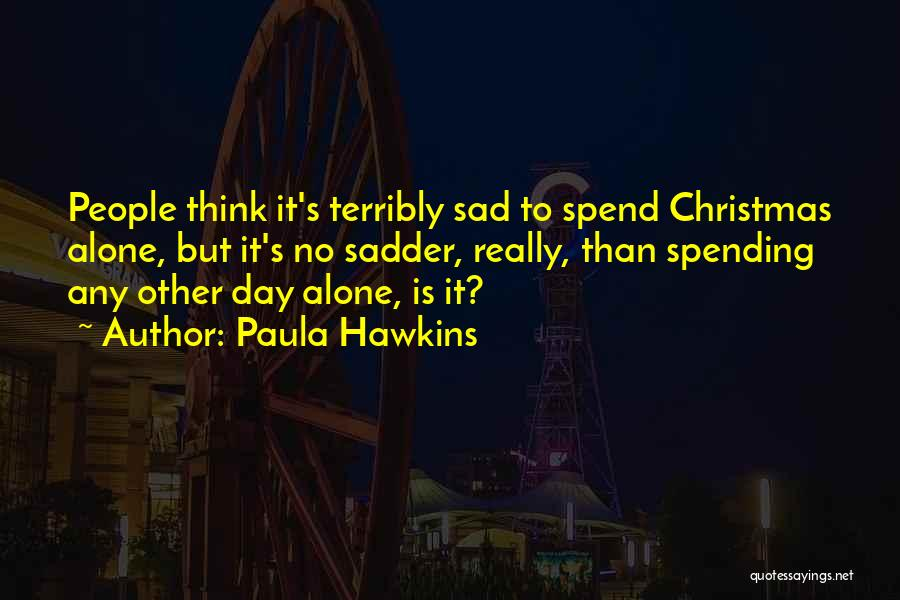Spending Christmas Without You Quotes By Paula Hawkins