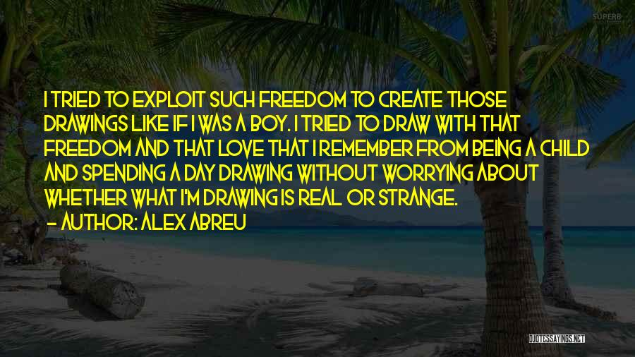 Spending The Day With Someone You Love Quotes By Alex Abreu