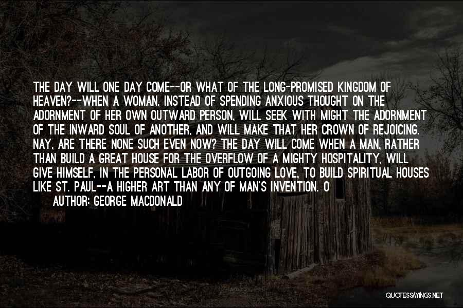 Spending The Day With Someone You Love Quotes By George MacDonald