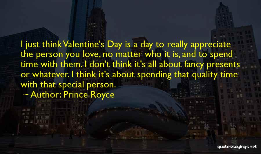 Spending The Day With Someone You Love Quotes By Prince Royce