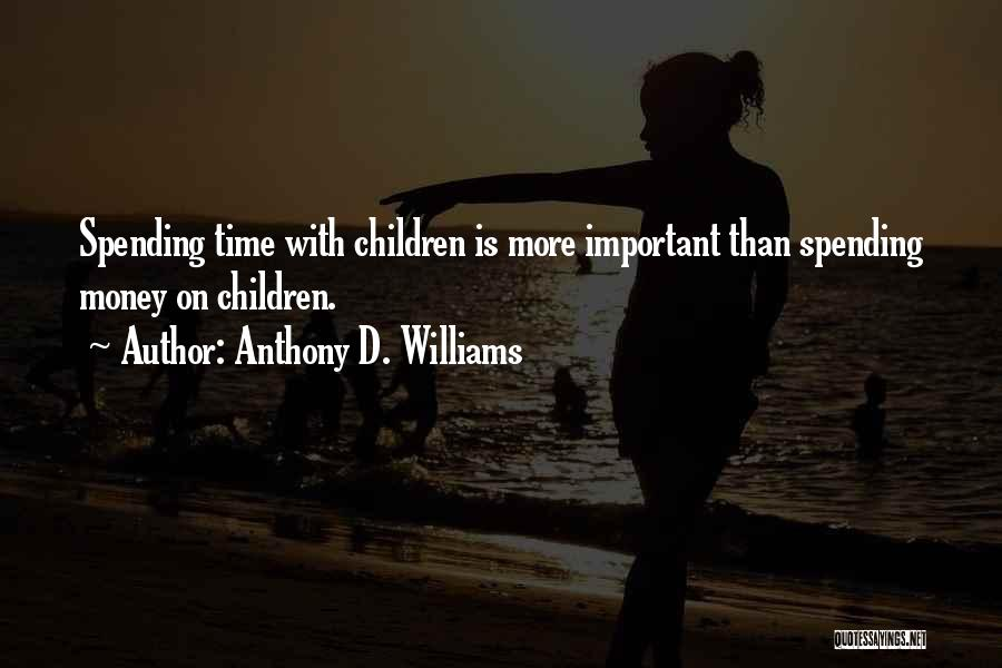 Spending Time On Yourself Quotes By Anthony D. Williams