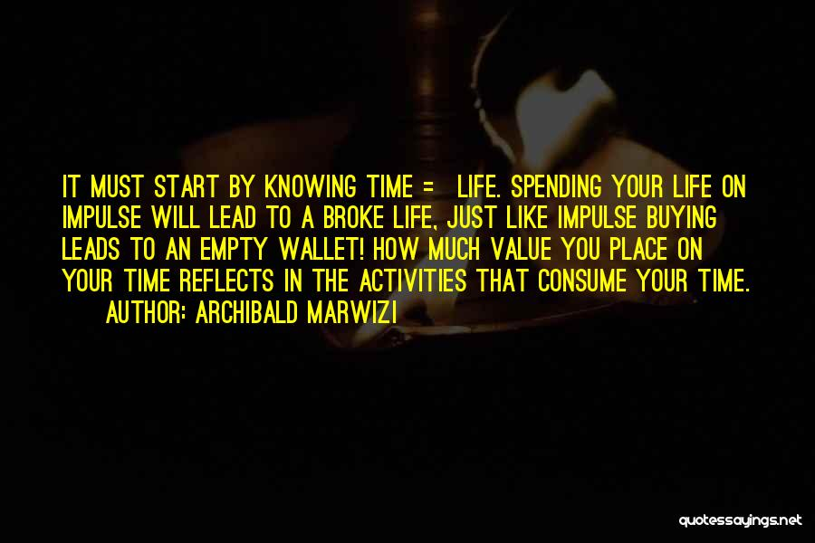 Spending Time On Yourself Quotes By Archibald Marwizi