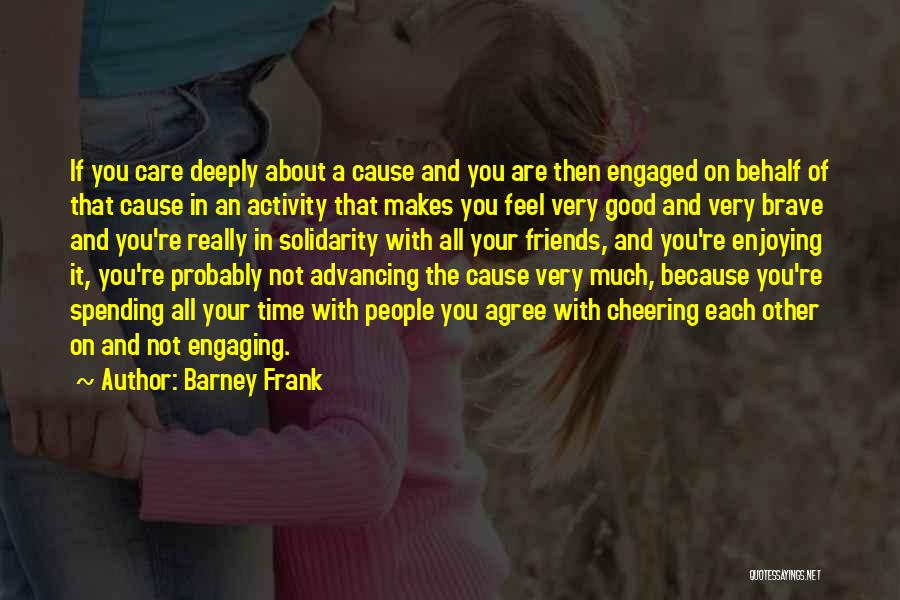 Spending Time On Yourself Quotes By Barney Frank