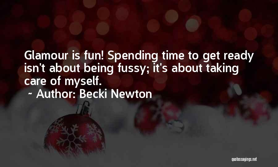 Spending Time On Yourself Quotes By Becki Newton
