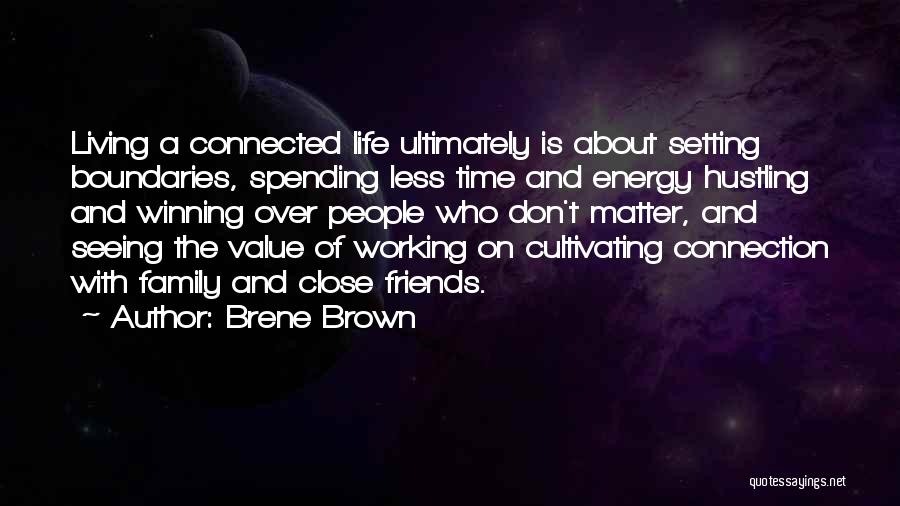 Spending Time On Yourself Quotes By Brene Brown