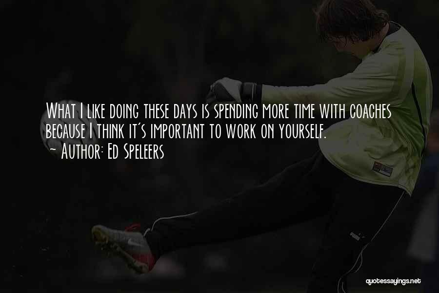 Spending Time On Yourself Quotes By Ed Speleers