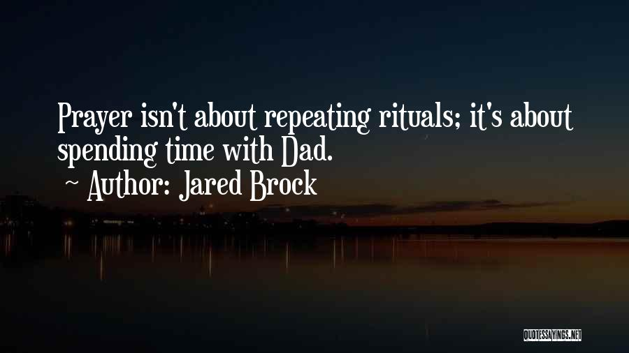 Spending Time On Yourself Quotes By Jared Brock