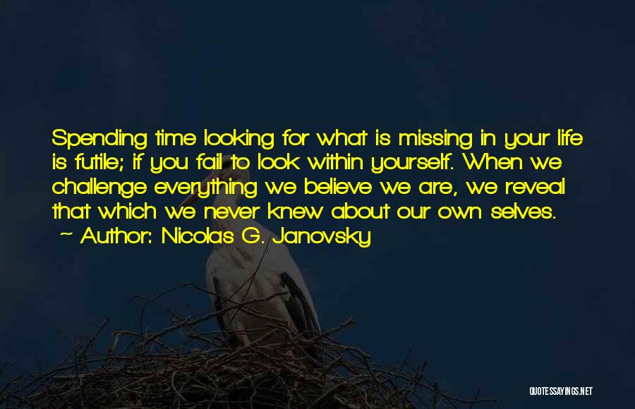 Spending Time On Yourself Quotes By Nicolas G. Janovsky