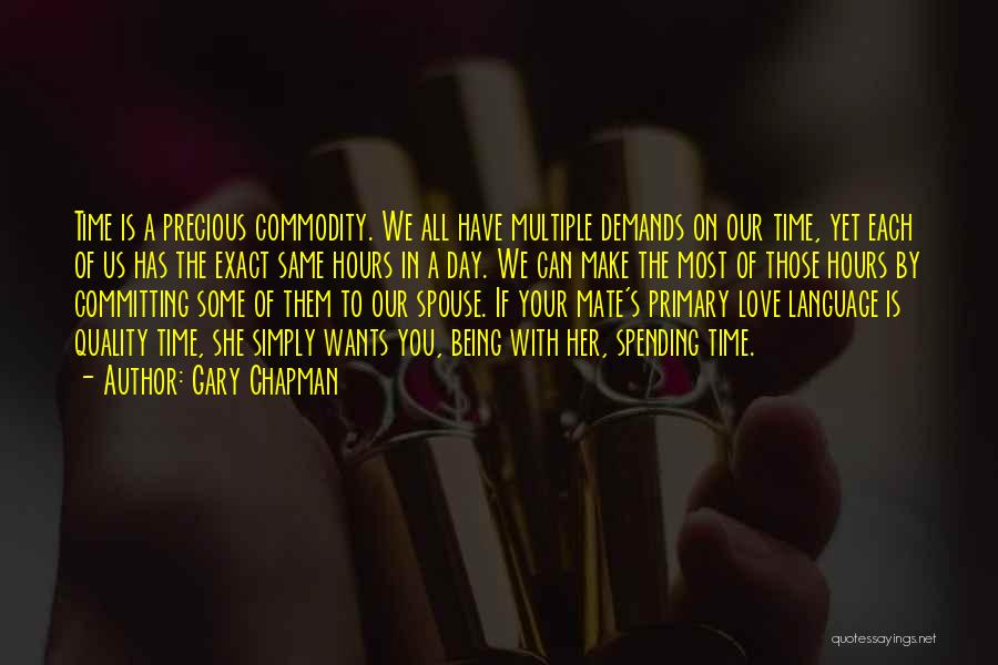 Spending Time With The Ones You Love Quotes By Gary Chapman