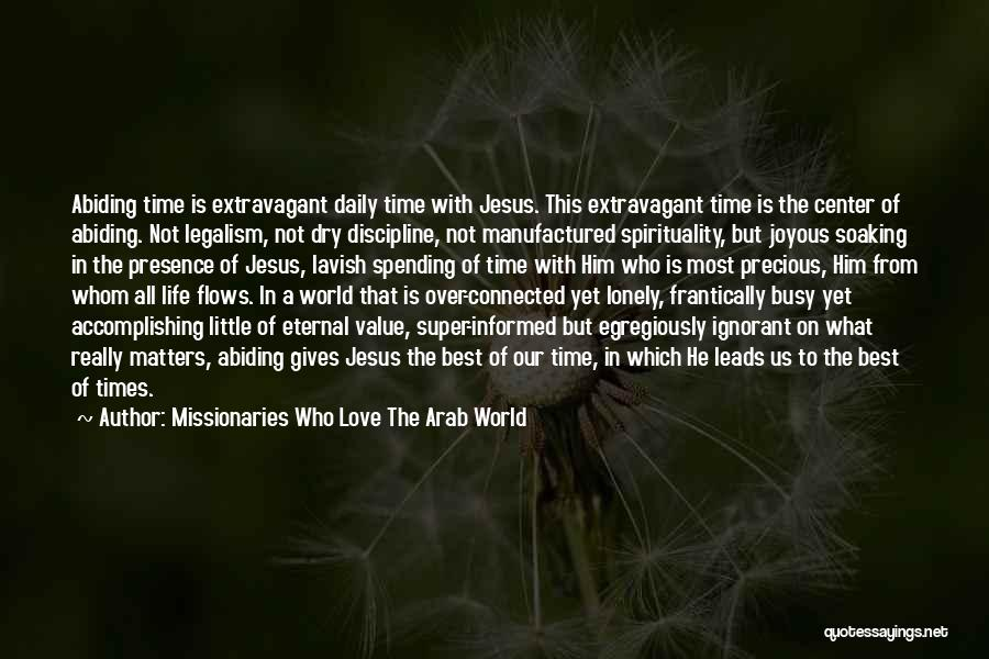 Spending Time With The Ones You Love Quotes By Missionaries Who Love The Arab World