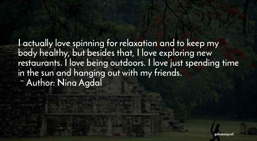 Spending Time With The Ones You Love Quotes By Nina Agdal