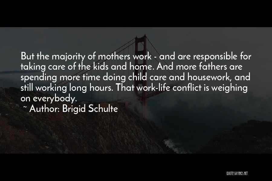 Spending Time With Your Father Quotes By Brigid Schulte