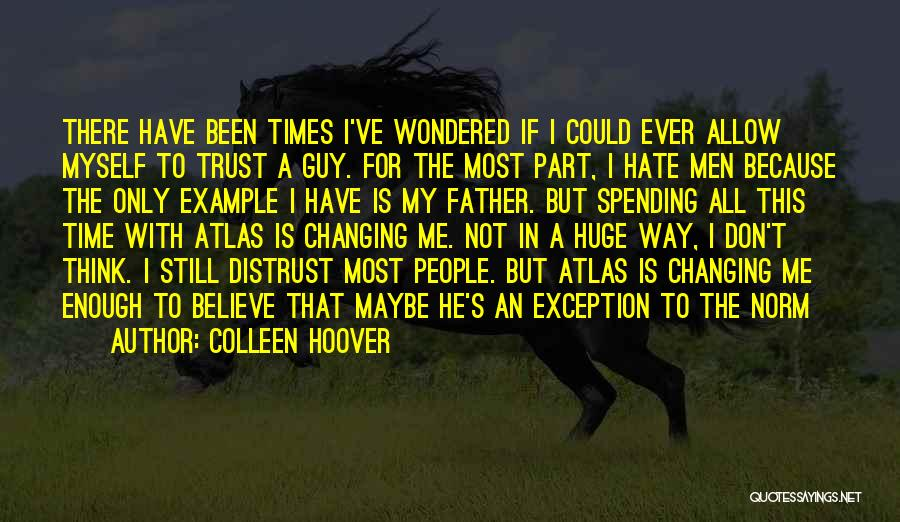 Spending Time With Your Father Quotes By Colleen Hoover