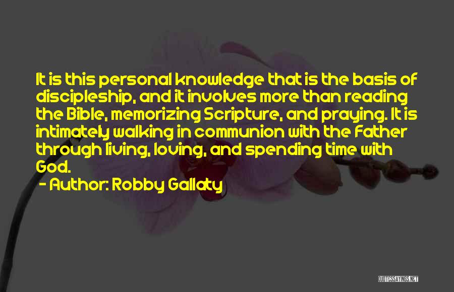 Spending Time With Your Father Quotes By Robby Gallaty