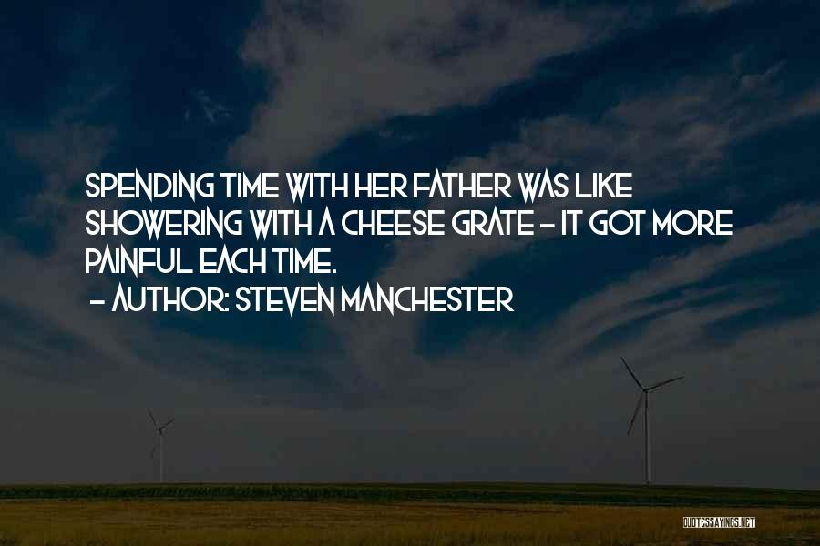 Spending Time With Your Father Quotes By Steven Manchester